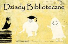 Więcej o: Dziady Biblioteczne – życzenia otrzymane od Zespołu IBUK Libra z okazji Dnia Bibliotekarza