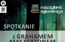 Więcej o: Spotkanie z Grahamem Mastertonem