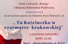 """Więcej o: Zapraszamy na monodram pt. """"Tu Kościuszko w czarmarce krakowskiej"""""""