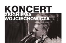 Więcej o: Koncert Zbigniewa Wojciechowicza
