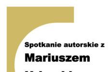 Więcej o: Spotkanie autorskie z Mariuszem Urbankiem