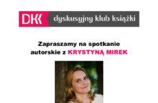 Więcej o: Spotkanie autorskie z Krystyną Mirek