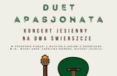 Więcej o: Duet Apasjonata – koncert jesienny na dwa świerszcze